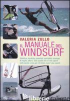 MANUALE DEL WINDSURF. EDIZ. ILLUSTRATA (IL) - ZULLO VALERIA