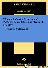 DUE STENDARDI (I) - REBATET LUCIEN