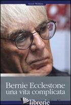BERNIE ECCLESTONE. UNA VITA COMPLICATA - WATKINS SUSAN