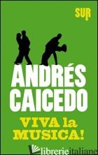 VIVA LA MUSICA! - CAICEDO ANDRES