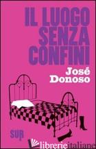 LUOGO SENZA CONFINI (IL) - DONOSO JOSE'; LAZZARATO F. (CUR.)