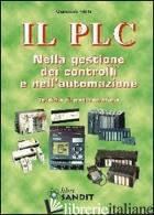 PLC NELLA GESTIONE DEI CONTROLLI E NELL'AUTOMAZIONE (IL) - FILELLA GIAMPIERO