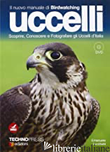 UCCELLI D'ITALIA. COME RICONOSCERE E FOTOGRAFARE GLI UCCELLI. CON DVD - LUCCHETTI EMANUELE