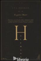 GATTO MURR (IL) - HOFFMANN ERNST T. A.; GALLI M. (CUR.)
