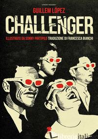 CHALLENGER. EDIZ. ILLUSTRATA - LOPEZ GUILLEM
