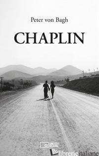CHAPLIN - BAGH PETER VON