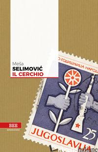 CERCHIO (IL) - SELIMOVIC MESA; STANISIC B. (CUR.)