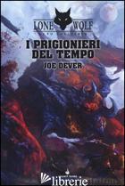 PRIGIONIERI DEL TEMPO. LUPO SOLITARIO. SERIE MAGNAKAI (I). VOL. 11 - DEVER JOE