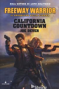 CALIFORNIA COUNTDOWN. FREEWAY WARRIOR IL GUERRIERO DELLA STRADA. VOL. 4 - DEVER JOE