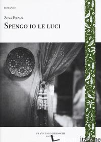 SPENGO IO LE LUCI - PIRZAD ZOYA