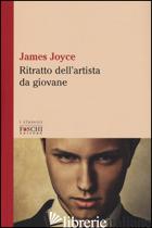RITRATTO DELL'ARTISTA DA GIOVANE - JOYCE JAMES; MARANI M. (CUR.)