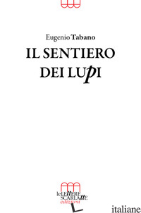 SENTIERO DEI LUPI (IL) - TABANO EUGENIO