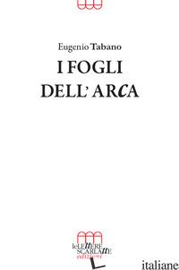 FOGLI DELL'ARCA (I) - TABANO EUGENIO