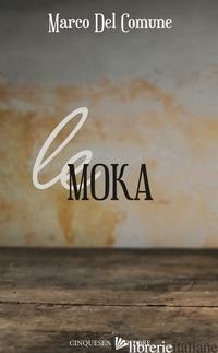 MOKA (LE) - DEL COMUNE MARCO