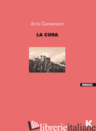 CURA. EDIZ. INTEGRALE (LA) - CAMENISCH ARNO