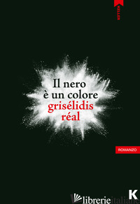 NERO E' UN COLORE (IL) - REAL GRISELIDIS