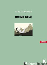 ULTIMA NEVE (L') - CAMENISCH ARNO
