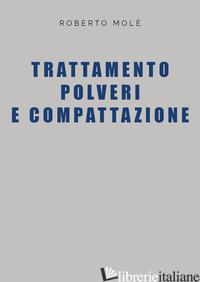 TRATTAMENTO POLVERI E COMPATTAZIONE - MOLE' ROBERTO
