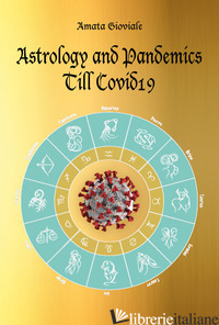 ASTROLOGY AND PANDEMICS TILL COVID19 - GIOVIALE AMATA