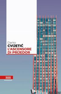 ASCENSORE DI PRIJEDOR (L') - CVIJETIC DARKO