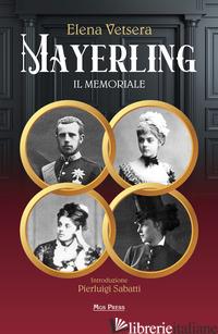 MAYERLING. IL MEMORIALE - VETSERA ELENA; GIOVANELLA C. (CUR.); SABATTI P. (CUR.)