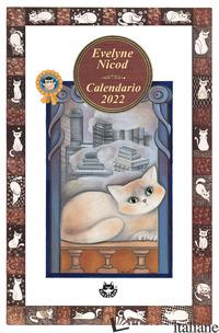 GATTI, GATTINI. GATTACCI. CALENDARIO 2022 - NICOD EVELYNE; PARDI R. (CUR.)