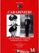 CARABINIERI - 1943-1946 STORIE DI CARABINIERI SCOMPARSI DALLA STORIA - PIRINA MARCO