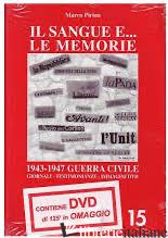 SANGUE E LE MEMORIE - 1943/1947 GUERRA CIVILE (LIBRO+DVD) - PIRINA MARCO