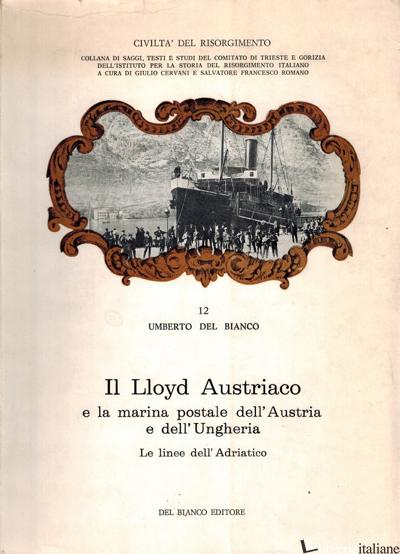 LLOYD AUSTRIACO E LA MARINA POSTALE DELL'AUSTRIA E DELL'UNGHERIA 1 - DEL BIANCO UMBERTO