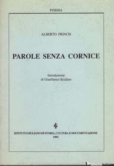 PAROLE SENZA CORNICE - PRINCIS ALBERTO