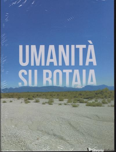 UMANITA' SU ROTAIA -