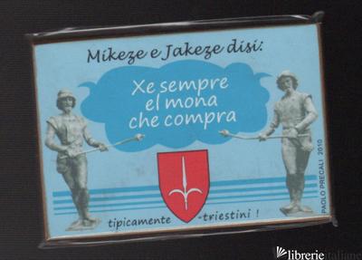 XE SEMPRE EL MONA CHE COMPRA - MIKEZE E JAKEZE
