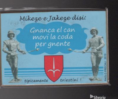GNANCA EL CAN MOVI LA CODA PER GNENTE - MIKEZE E JAKEZE