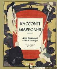 RACCONTI GIAPPONESI. STORIE DI MOSTRI E DI MAGIA. EDIZ. A COLORI - AA.VV.