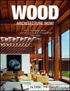 ARCHITECTURE NOW! WOOD. EDIZ. ITALIANA, SPAGNOLA E PORTOGHESE - JODIDIO PHILIP