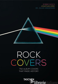 ROCK COVERS. EDIZ. ITALIANA, SPAGNOLA E PORTOGHESE. 40TH ANNIVERSARY EDITION - KIRBY JON; BUSCH ROBBIE; WIEDEMANN JULIUS