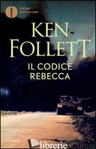 CODICE REBECCA (IL) - FOLLETT KEN