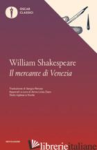 MERCANTE DI VENEZIA. TESTO INGLESE A FRONTE (IL) - SHAKESPEARE WILLIAM