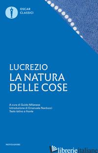 NATURA DELLE COSE. TESTO LATINO A FRONTE (LA) - LUCREZIO CARO TITO; MILANESE G. (CUR.)