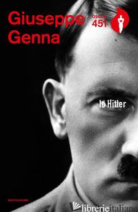 IO HITLER - GENNA GIUSEPPE