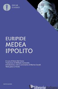 MEDEA-IPPOLITO. TESTO GRECO A FRONTE - EURIPIDE; CAVALLI M. (CUR.); DEL CORNO D. (CUR.)