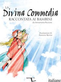 DIVINA COMMEDIA RACCONTATA AI BAMBINI (LA) - PICCIONE ANNAMARIA