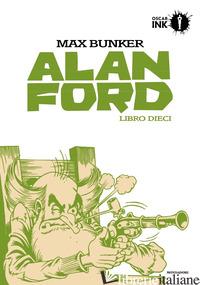 ALAN FORD. LIBRO DIECI - BUNKER MAX; MAGNUS