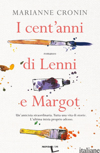 CENT'ANNI DI LENNI E MARGOT (I) - CRONIN MARIANNE