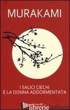 SALICI CIECHI E LA DONNA ADDORMENTATA (I) - MURAKAMI HARUKI