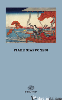 FIABE GIAPPONESI - ORSI M. T. (CUR.)