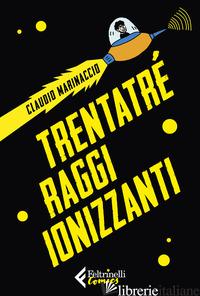 TRENTATRE' RAGGI IONIZZANTI - MARINACCIO CLAUDIO