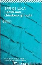 PESCI NON CHIUDONO GLI OCCHI (I) - DE LUCA ERRI