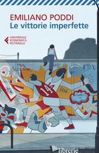 VITTORIE IMPERFETTE (LE) - PODDI EMILIANO