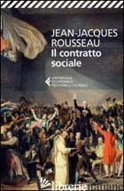 CONTRATTO SOCIALE (IL) - ROUSSEAU JEAN-JACQUES